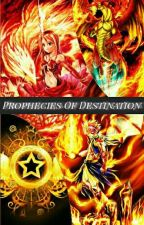 Prophecies Of Destination (Hiatus) by shiroblackYuuki
