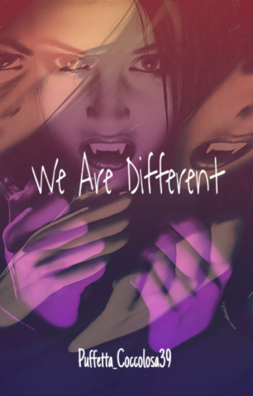 ~We Are Different~ by Puffetta_Coccolosa39