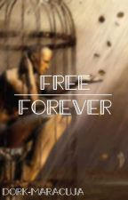 Free Forever by DORK-Maracuja