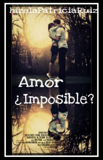 Amor ¿Imposible? (1er Libro)
