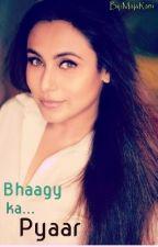 BHAAGY KA PYAAR by MajaRani_