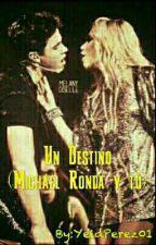 Un Destino (Michael Ronda y Tú) (TERMINADA) [EDITANDO] by YeidPerez1