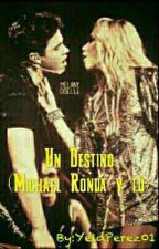 Un destino (Michael Ronda y tu) [EDITANDO] by YeidPerez01