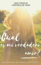¿CUAL ES MI VERDADERO AMOR? by paula_scarpatti