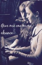 Give me one more chance ||Romione|| by PottyGirl02