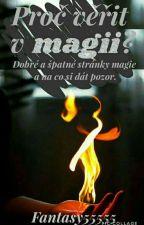 Proč věřit v magii? Dobré a špatné stránky magie a na co si dát pozor. by Fantasy55555