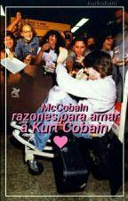 Razones para amar a Kurt Cobain. by McCobain