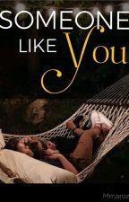 Someone Like You by MmaroZ