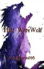 Half Werewolf by SongHyein095
