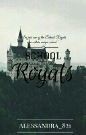School Royals [[On Going]] by alessandra821