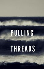 Pulling Threads by Gretakirsch14