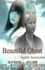 Beautiful Ghost (Yui & Anna story) by RenaAnisa_Azahra