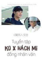 [Tuyển tập] KO x Hách Mi đồng nhân văn by MinhCyan