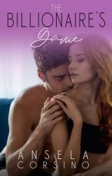 The Billionaire's Game (A Steamy Romance) by anselacorsino