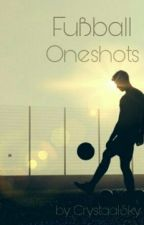 Fußball OneShots  by CrystaalSky