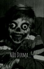 NÃO DURMA... (CONCLUÍDO) by Meio_termo