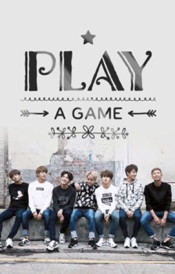 Play a Game // Bts [slow Updates]