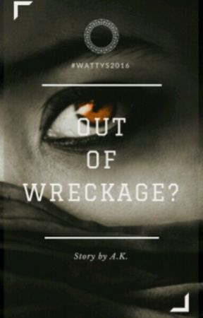 Out Of Wreckage? by the_misfit7896