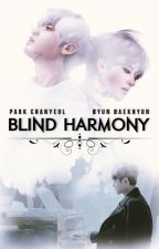 Blind harmony | ChanBaek by shimyeol