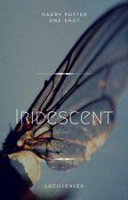 Iridescent - Harry Potter Oneshot by -LucilleAlex-