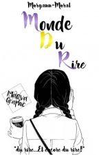 Monde Du Rire by Morgann-Moral