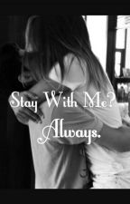 Stay With Me? Always.  by karen_jara79