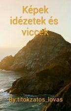 Képek, idézetek és viccek by titokzatos_lovas