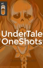 UnderTale Oneshots by OuterSpaceChild