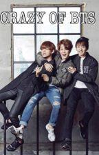 Crazy Of BTS [Chatting] by bininye_taehyung