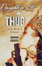 Daughters of a Thug by TasiaBryantJordan
