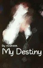 MY DESTINY -قيد التعديل-  by minah2006