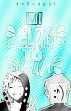 Mi Blog To' Caca :'v by UnSenpai