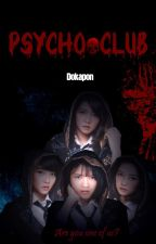 Psycho Club [COMPLETED] by Dokapon