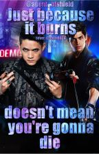 Just because it burns doesn't mean you're gonna die [Malec CZ FF] by agent_ofshield