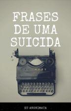 Frases de uma Suicida by euanonimata