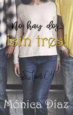 No hay dos...¡Sin tres! (04)  by MnicaDazOrea