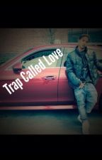 Trap Called Love (abusive/love story ) by WrittenBeauty_