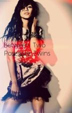 Between Two Posessive Twins by YouAreBeautiful2Me