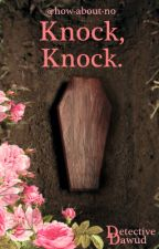 Knock, Knock. by how-about-no