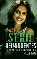 Série Delinquentes by MillaMDuarte