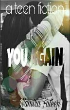 YOU again//Wattys2017 by namirafateen
