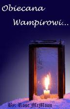 Obiecana Wampirowi by Rosalie097531