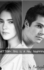 BETTER-this is a new beginning// Dylan O'brien by F-ME-NOT