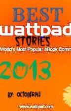 2013 Best Wattpad Stories by October143