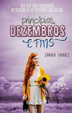 Princípios, Dezembros e Fins by sandratavares_