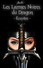 Les Larmes Noires du Dragon, tome 1 - Écuyère by Louki-TKT