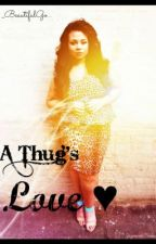 A Thugs Love by _BeautifulGoddess