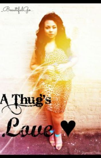 A Thugs Love