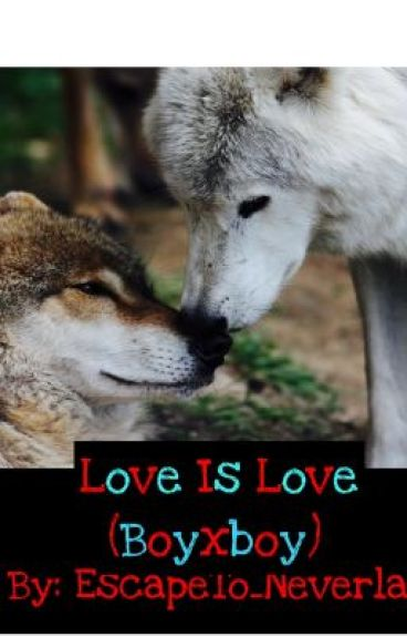 Love Is Love. (Edited)