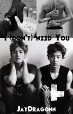 I (don't) need you || ChanBaek [ZAWIESZONE] by JayDragonn